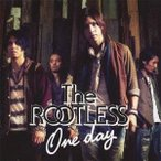 The ROOTLESS/One day 【CD】