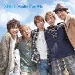 SHU-I/Smile For Me 【CD】