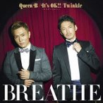 BREATHE/Queen B/It's OK!! 〜キミがいるから〜/Twinkle 【CD+DVD】