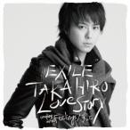 EXILE TAKAHIRO/Love Story 【CD】