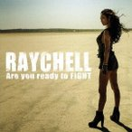 Raychell/Are you ready to FIGHT 【CD】