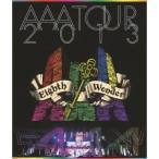 AAA TOUR 2013 Eighth Wonder 【Blu-ray】