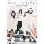 東京女子流/REFLECTION (初回限定) 【CD】