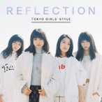 東京女子流/REFLECTION《通常盤》 【CD】