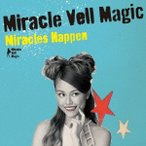 Miracle Vell Magic/Miracles Happen《通常盤》 【CD】