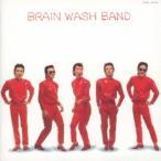 ブレイン・ウォッシュ・バンド/ロックン・ローリング・スピリット 〜コンプリート・コレクション 【CD】