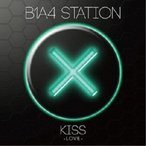 B1A4/B1A4 STATION KISS -LOVE- 【CD】