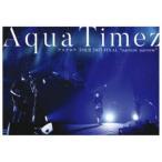 Aqua Timez/Aqua Timez アスナロウ TOUR 2017 FINAL narrow narrow 【DVD】