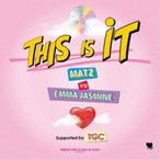 MATZ vs EMMA JASMINE/This Is It Supported by TGC 【CD】