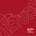 iKON/RETURN -KR EDITION- 【CD+DVD】