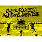 ONE OK ROCK/LIVE Blu-ray 『ONE OK ROCK 2017 Ambitions JAPAN TOUR』 【Blu-ray】