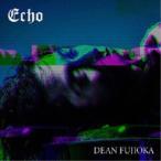 DEAN FUJIOKA��Echo�Խ����A�� (������) ��CD+DVD��