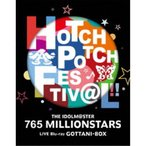 765 MILLION ALLSTARS/THE IDOLM@STER 765 MILLIONSTARS HOTCHPOTCH FESTIV@L!! LIVE Blu-ray GOTTANI-BOX《完全生産限定版》 (初回限....
