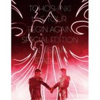 東方神起/東方神起 LIVE TOUR 〜Begin Again〜 Special Edition in NISSAN STADIUM (初回限定) 【DVD】