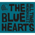 THE BLUE HEARTS/ALL TIME MEMORIALS II 【CD】