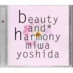 beauty and harmony Miwa Yoshida 吉田美和