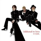 【中古CD】w-inds.『Addicted to love』(通常盤A)