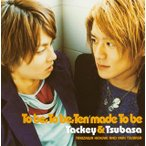 To be,To be,Ten made To be(CCCD) タッキー&翼 CD-Single