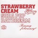 "Strawberry Cream Soda Pop""Daydream"" / Tommy february6 (CD)"
