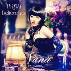 FAR AWAY/Believe you 谷村奈南 CD-Single