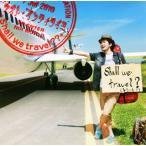 Shall we travel?? ナオト・インティライミ CD