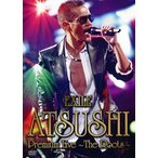 EXILE ATSUSHI Premium Live〜The Roots〜 EXILE ATSUSHI DVD