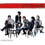 CORE PRIDE / UVERworld (CD)