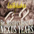 RE-MASTERS〜BEST OF NEXUS YEARS アースシェイカー CD