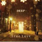 True Love(DVD付) / DEEP (CD)