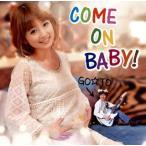 COME ON BABY! GO☆TO(フットボールアワー後藤) CD-Single