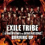 BURNING UP / EXILE TRIBE(三代目 J Soul Brothers VS GENERATIONS) (CD)