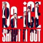 SHOUT IT OUT Da-iCE CD-Single