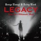 LEGACY-Live'79&Ultimate Best- / 柳ジョージ&レイニーウッド (CD)