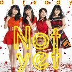 already(A)(DVD付) / Not yet (CD)