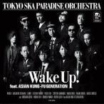 Wake Up!feat.ASIAN KUNG-FU GENERATION / 東京スカパラダイスオーケストラ (CD)