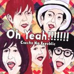 Oh Yeah!!!!!!!(初回限定盤)(DVD付) / Czecho No Republic (CD)