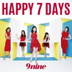HAPPY 7 DAYS(初回生産限定盤A)(DVD付) / 9nine (CD)