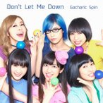 Don't Let Me Down(初回限定盤A)(DVD付) / Gacharic Spin (CD)