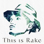 This is Rake〜BEST Collection〜 / Rake (CD)