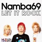 LET IT ROCK(DVD付) / NAMBA69 (CD)