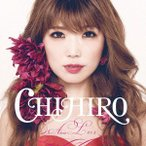 About LOVE CHIHIRO CD