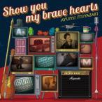 Show you my brave hearts(初回限定盤)(DVD付) / 宮崎歩 (CD)