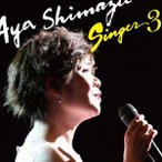 SINGER3 島津亜矢 CD