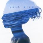 lush bird CD