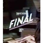 TM NETWORK 30th FINAL BD   Blu-ray