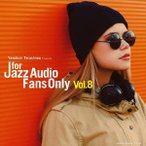 For Jazz Audio Fans Only VOL.8 オムニバス CD