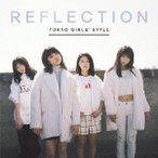 REFLECTION(初回生産限定盤)(DVD付) / 東京女子流 (CD)