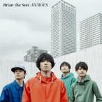 HEROES(初回生産限定盤)(DVD付) / Brian the Sun (CD)