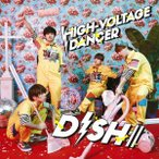 HIGH-VOLTAGE DANCER(初回生産限定盤B)(DVD付) / DISH// (CD)