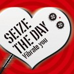 Vibrate you(通常盤) / SEIZE THE DAY (CD)